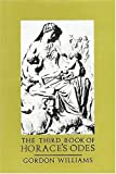 The Third Book of Horace's Odes (Includes Translation) (Bk.3) (0199120013) by Horace