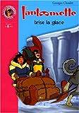 echange, troc Georges Chaulet - Fantômette brise la glace