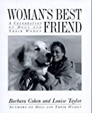 Woman's Best Friend: A Celebration of Dogs and Their Women (0316150541) by Cohen, Barbara E.