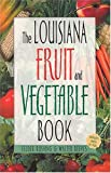 img - for Louisiana Fruit and Vegetable Book (Southern Fruit and Vegetable Books) book / textbook / text book
