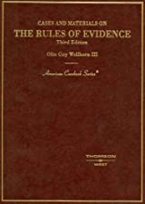 Cases and Materials on the Rules of Evidence by Olin Guy Wellborn III