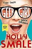 Geek Drama (Geek Girl) by Holly Smale