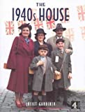 The 1940's House (0752272535) by Gardiner, Juliet