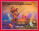 Simon et le petit cirque (Simon (French)) (French Edition)