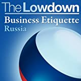 The Lowdown: Business Etiquette - Russiaby Slava Katamidze