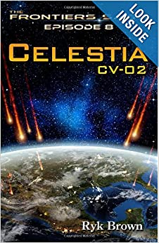 Celestia: CV-02 (The Frontiers Saga) - Ryk Brown