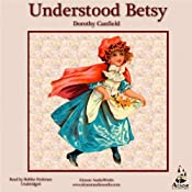 Understood Betsy | [Dorothy Canfield]