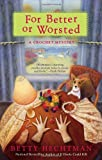 For Better or Worsted: A Crochet Mystery	 by  Betty Hechtman in stock, buy online here