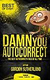 Damn you Autocorrect! Best of ever!