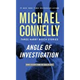 Angle of Investigation: Three Harry Bosch Stories ~ Michael Connelly