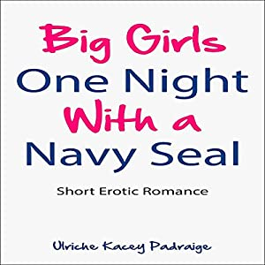 Big Girls One Night with a Navy Seal Audiobook