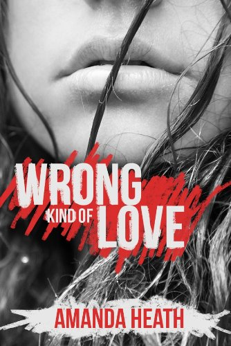 Wrong Kind of Love (Young Love) by Amanda Heath