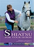 img - for Shiatsu for Your Horse: Enhance Your Horse's Well-being and Happiness book / textbook / text book