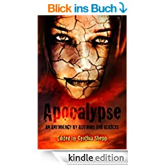APOCALYPSE: An Anthology by Authors and Readers (English Edition)