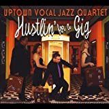 Hustlin' for a Gig by Uptown Vocal Jazz Quartet [Music CD]