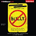 Bully: An Action Plan for Teachers, Parents, and Communities to Combat the Bullying Crisis (       UNABRIDGED) by Lee Hirsch, Cynthia Lowen, Dina Santorelli (contributor) Narrated by Mel Foster