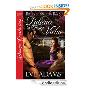 Patience is Their Virtue [Brides of Bachelor Bay 3] [The Eve Adams Collection] (Siren Publishing Menage Everlasting) (Brides of Bachelor Bay: Siren Publishing Menage Everlasting) Allie K. Adams