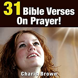 31 Bible Verses on Prayer!: 31 Bible Verses by Subject Series | [Charis Brown]