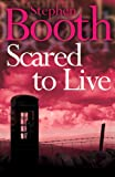 Scared to Live (The Cooper & Fry Series Book 7)