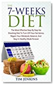 The 7-Weeks Diet: The Most Effective Step By Step No Shocking Diet To Turn Off Your Fat Genes, Regain Your Metabolic Balance, And Stay In Healthy Mode Forever.