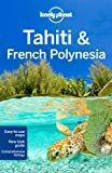 Lonely Planet Tahiti & French Polynesia 9th Ed.: 9th Edition