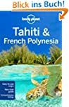 Tahiti and French Polynesia (Lonely P...