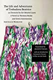 The Life and Adventures of Trobadora Beatrice as Chronicled by Her Minstrel Laura: A Novel in Thirteen Books and Seven Intermezzos (European Women Writers)