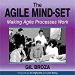 The Agile Mind-Set: Making Agile Processes Work | Gil Broza