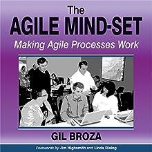 The Agile Mind-Set: Making Agile Processes Work | Livre audio Auteur(s) : Gil Broza Narrateur(s) : Mark Schectman