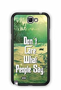 YuBingo Don't Care What People Say Designer Mobile Case Back Cover for Samsung Galaxy Note 2