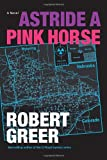 img - for Astride a Pink Horse book / textbook / text book