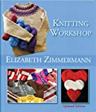 Elizabeth Zimmermann's Knitting Workshop (Updated and Expanded Edition)