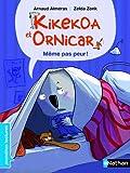 """Afficher """"Kikekoa et Ornicar<br /> Même pas peur !"""""""