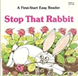 Stop That Rabbit (First-Start Easy Readers)