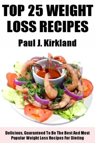 Latest Collection Of Top 25 Delicious And Guaranteed To Be The Best Weight Loss Recipes