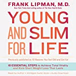 Young and Slim for Life: 10 Essential Steps to Achieve Total Vitality and Kick-Start Weight Loss That Lasts | Frank Lipman