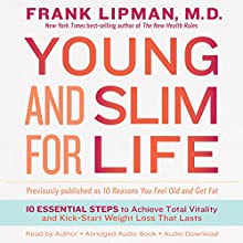 Young and Slim for Life: 10 Essential Steps to Achieve Total Vitality and Kick-Start Weight Loss That Lasts Audiobook by Frank Lipman Narrated by Frank Lipman