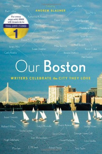 Our Boston: Writers Celebrate the City They Love