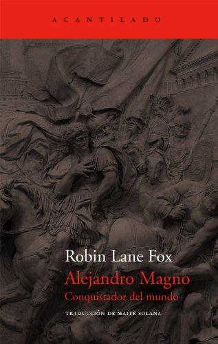 Alejandro Magno / Alexander the Great: Conquistador del mundo / The World Conqueror (Spanish Edition)