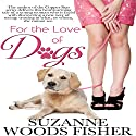 For the Love of Dogs Audiobook by Suzanne Woods Fisher Narrated by Flora Plumb