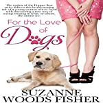 For the Love of Dogs | Suzanne Woods Fisher