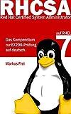 Red Hat Certified System Administrator (RHCSA) auf RHEL 7 - Das Kompendium zur EX200-Pr�fung auf deutsch.