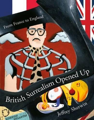 British Surrealism Opened Up