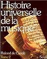 Histoire universelle de la musique Tome 2 par Cand�