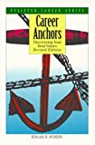 Career Anchors: Discovering Your Real Values and Guide (Pfeiffer Career Series) (0893842109) by Schein, Edgar H.