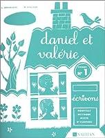 Daniel et Valérie, cahier numéro 1 : Écrivons, nouvelle méthode mixte d'écriture