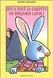 echange, troc Benoît Debecker - Qui a volé la carotte de Benjamin Lapin ?