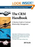The CRM Handbook: A Business Guide to Customer Relationship Management (Information Technology)