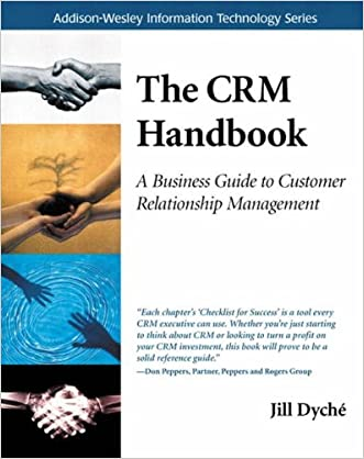 The CRM Handbook: A Business Guide to Customer Relationship Management written by Jill Dych%C3%A9