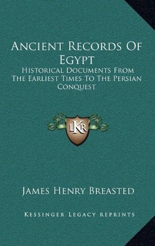 Ancient Records Of Egypt: Historical Documents From The Earliest Times To The Persian Conquest: Indices V5 By Breasted, James Henry Published By Kessinger Publishing, Llc (2010) [Hardcover]